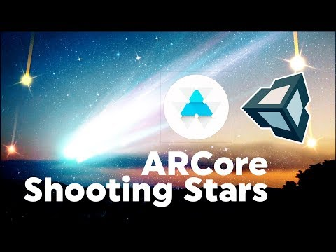 Unity ARCore Tutorial : How To Build Shooting Stars with Google's Android AR SDK