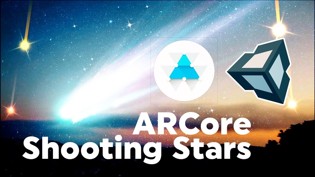 Unity arcore tutorial how to build shooting stars with for Android ar sdk