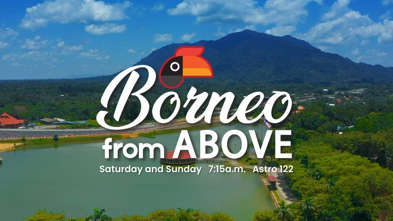 Borneo From Above Episode 2 – Serian