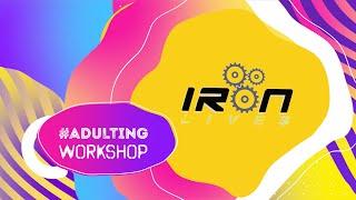 Adulting Workshop | Iron Lives
