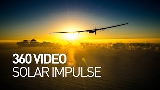 360 video - Solar Impulse, Explorers Of The Impossible