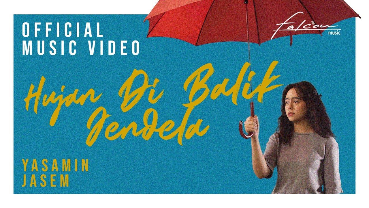 Official MV Yasamin Jasem - Hujan Di Balik Jendela
