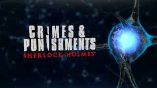Sherlock Holmes Crimes & Punishments -  GAME INTRO