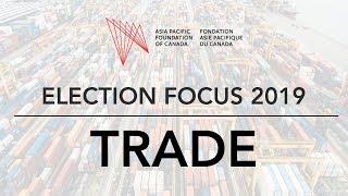 Election Focus 2019: Episode 4 (Trade)