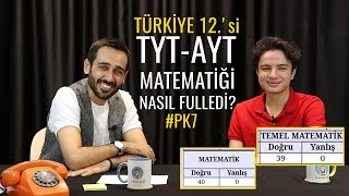 #PK7 TR 12.si TYT-AYT Matematiği Nasıl Fulledi?