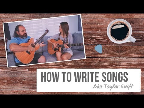 How to Write Songs Like Taylor Swift