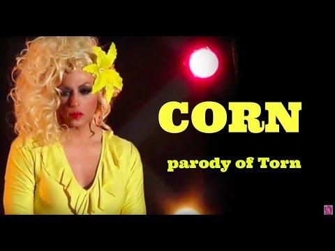 Corn - parody of Torn