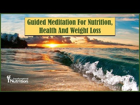 Guided Meditation For Nutrition, Health And Weight Loss