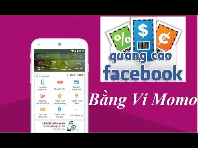 Hướng dẫn chạy quảng cáo facebook bằng ví momo fix link mới https://bit.ly/2CfIHUM #1