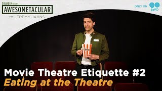 Movie Theatre Etiquette with Jeremy Jahns - #2 Eating at the Theatre (Awesometacular on Go90!)