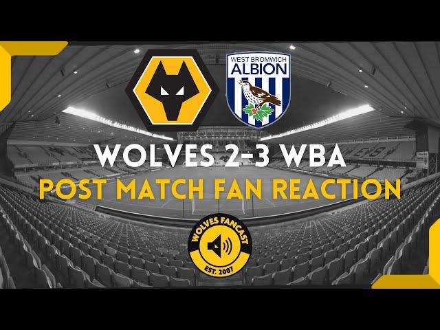 Wolves 2-3 Albion - Fan Reaction.