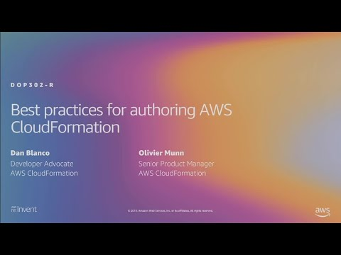 AWS re:Invent 2019: [REPEAT 1] Best practices for authoring AWS CloudFormation (DOP302-R1)