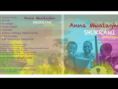 African Music for all ages: Anna Mwalagho- Shukrani_Grateful (Elo Elo)