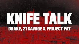 Drake - Knife Talk (Lyrics) ft. 21 Savage & Project Pat