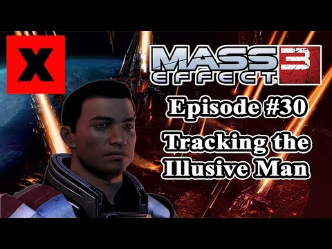 Mass Effect 3 - Lets Play - Episode 30 [Tracking the Illusive Man]