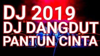 DJ DANGDUT PANTUN CINTA    LAGU DJ DANGDUT REMIX TERBARU 2019
