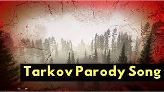 "Escape from Tarkov Parody Song - ""A Body That I Used To Know"""