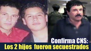 Los dos hijos de El Chapo fueron plagiados: CNS