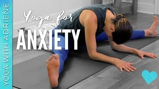 yoga for anxiety 20 minute practice yoga with adriene