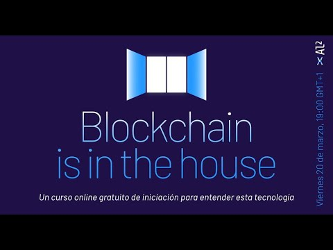 Blockchain is in the house #1.- Introducción
