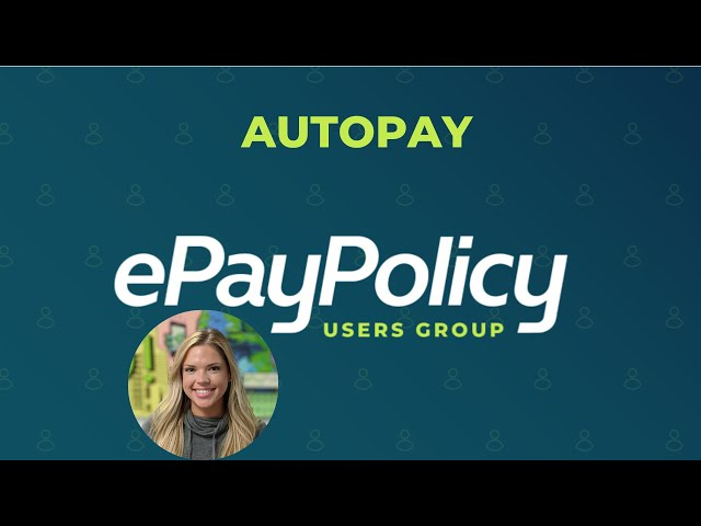 AUTOPAY (tutorial) - How ePayPolicy's AutoPay feature works