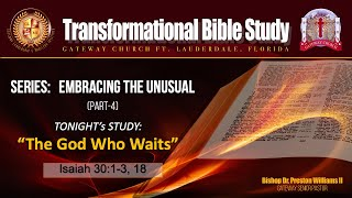 """Transformational Bible Study -EMBRACING THE UNUSUAL (Part-4) """"The God Who Waits"""""""