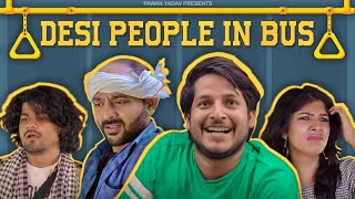 Desi People In Bus || Pawan Yadav Ft. @Nazar Battu
