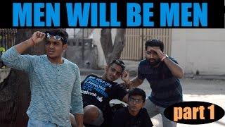 Men will be men Part 1