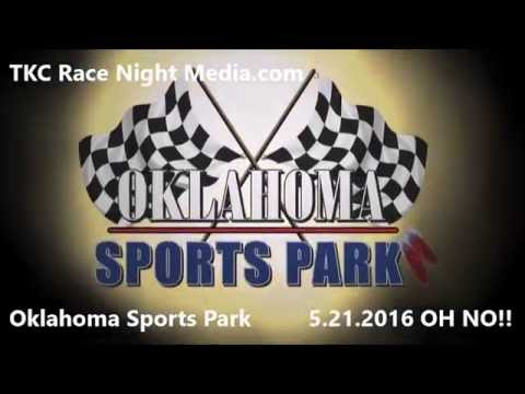 Oklahoma Sports Park 5.21.2016 Oh No ! !