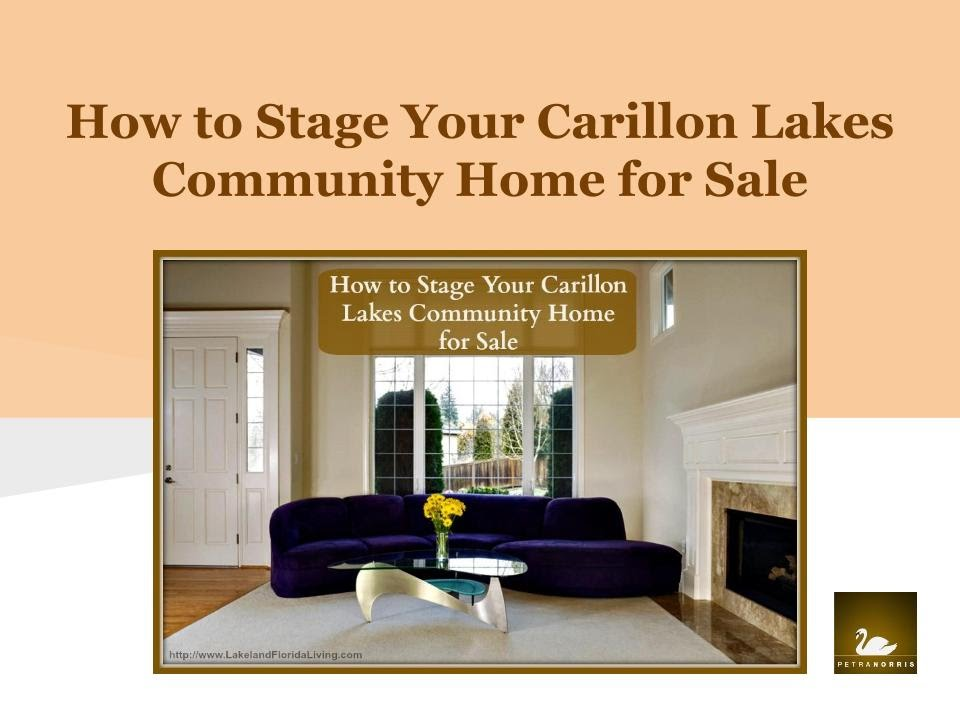 How To Stage Your Carillon Lakes Community Home For Sale