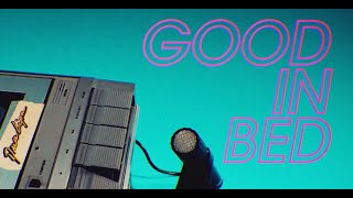 - Good in Bed Video