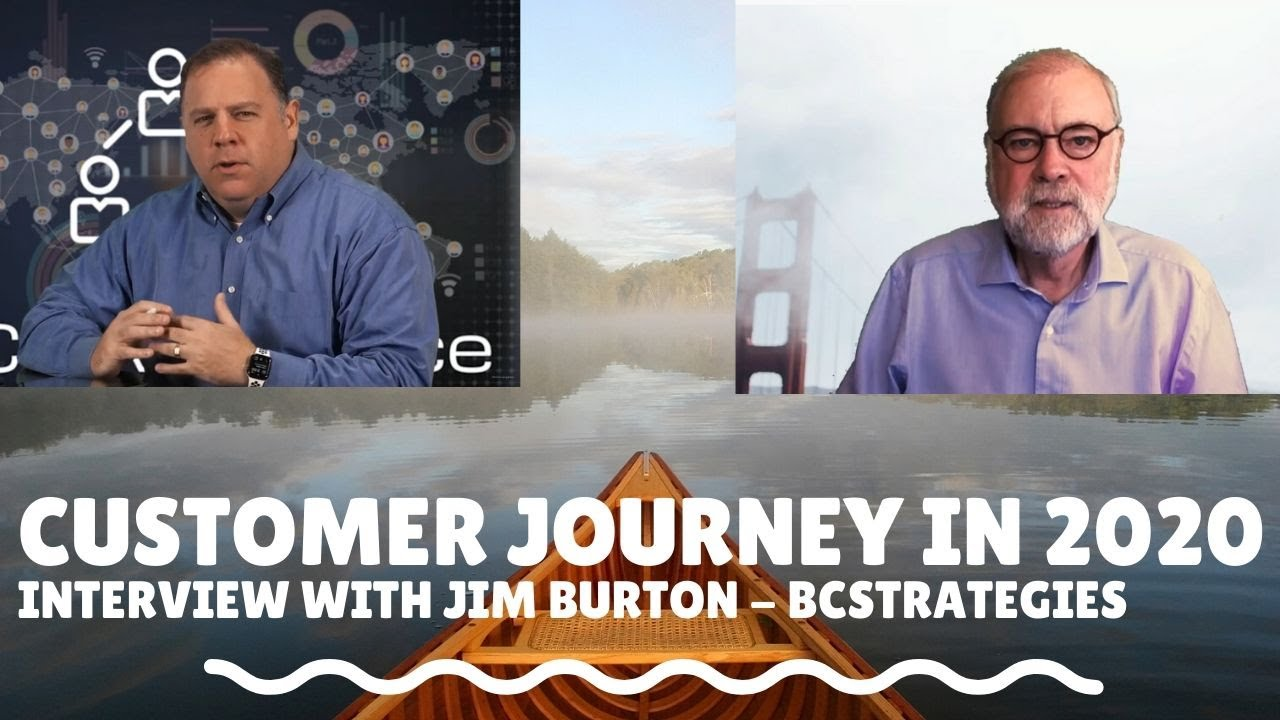 Do you really understand the Customer Journey in 2020? Interview with Jim Burton of BCStrategies