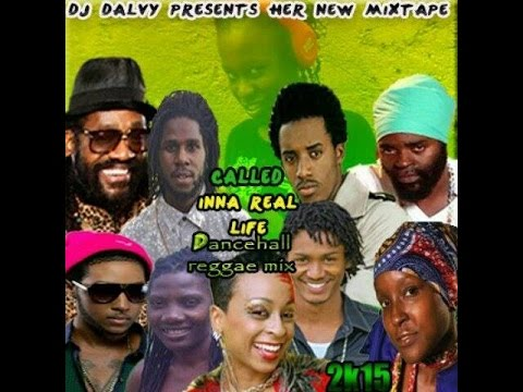 DJ DALVY - INNA REAL LIFE DANCEHALL REGGAE MIX JUL 2015