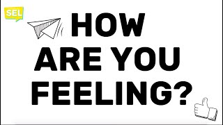 SEL Video Lesson of the Week - How Are You Feeling?