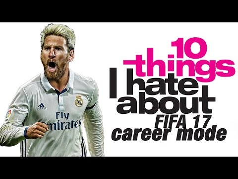 10 Things I Hate About FIFA 17 Career Mode