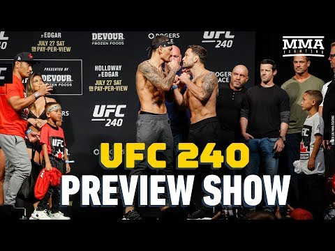 UFC 240 Preview Show - MMA Fighting
