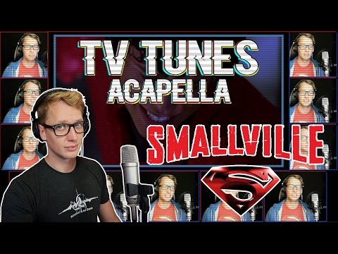 "SMALLVILLE Theme ""Save Me"" - TV Tunes Acapella"