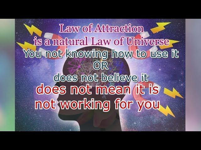 Law of Attraction: You not knowing how it works does not mean it is not working for you