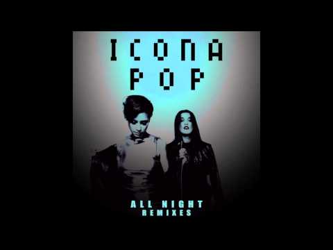 Icona Pop - All Night (dBerrie Remix) (HQ)