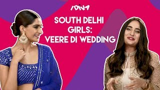 iDIVA - South Delhi Girls X Veere Di Wedding | When South Delhi Girls Met Sonam & Kareena