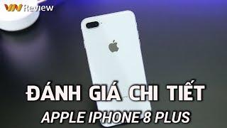 """VnReview - Đánh giá chi tiết iPhone 8 Plus: Chiếc iPhone """"hạng hai"""""""