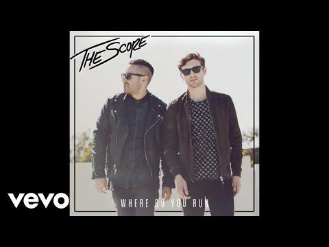 The Score - Where Do You Run (Audio)