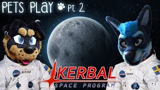 WE AIM FOR THE MOON | Kerbal Space Program - pt 2 | PETS PLAY (Fursuit Lets Play)