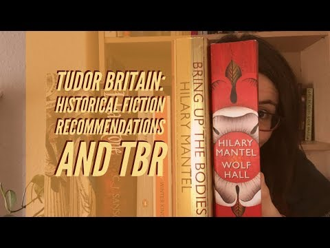 Tudor Britain: Historical Fiction Recommendations And TBR