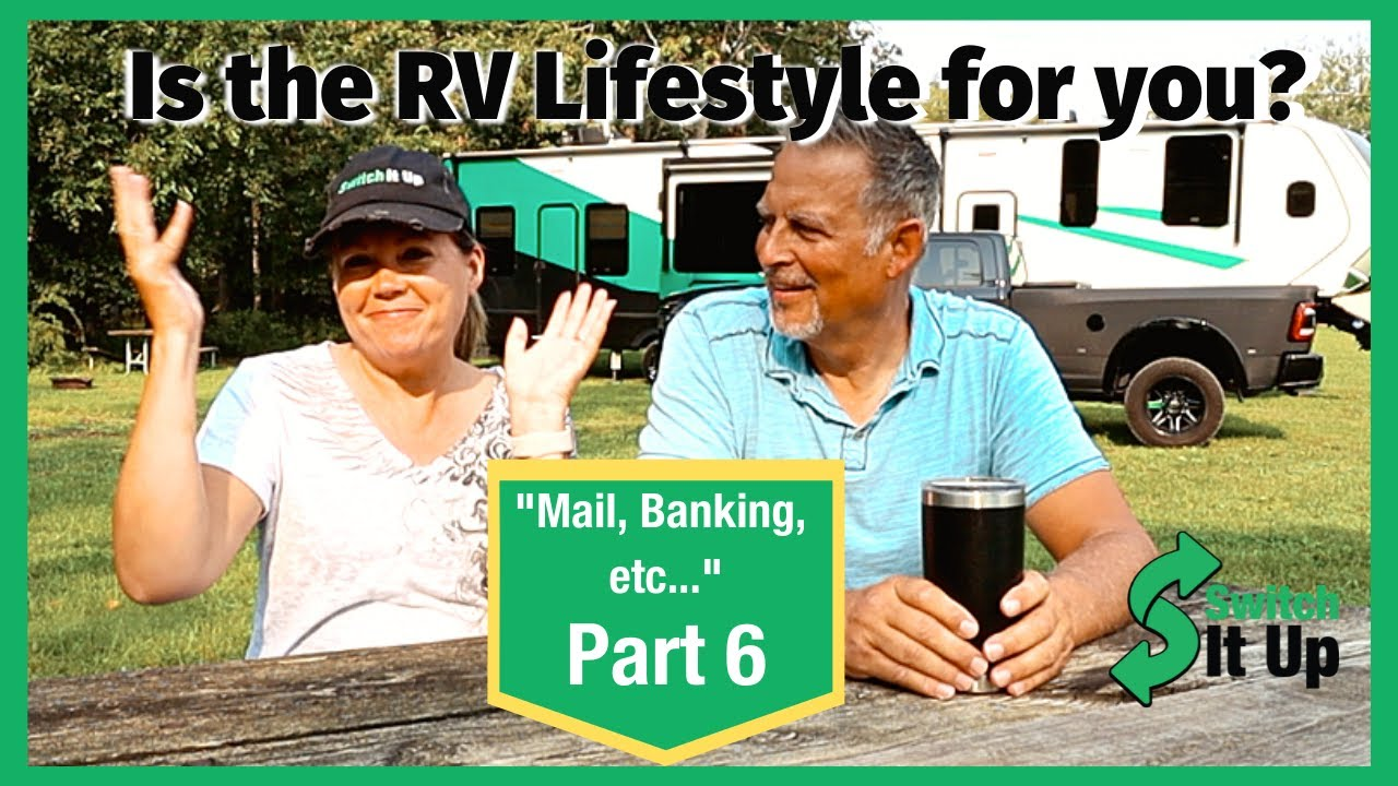 Is the RV Lifestyle for you? (Part 6: Mail, Banking, Regrets...)