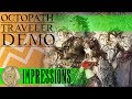 Octopath Traveler Impressions! - Experience Points!
