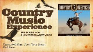 Hank Snow - Unwanted Sign Upon Your Heart - Country Music Experience YouTube Videos