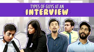 MensXP: Types Of Guys At An Interview | Things People Say During Interviews