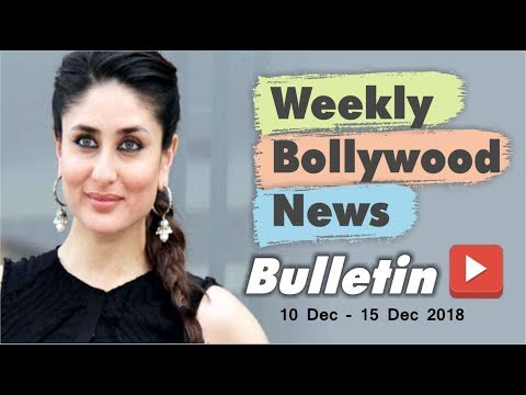 Bollywood Weekend Hindi News | 10 December-15 December 2018 | Bollywood Latest News and Gossips