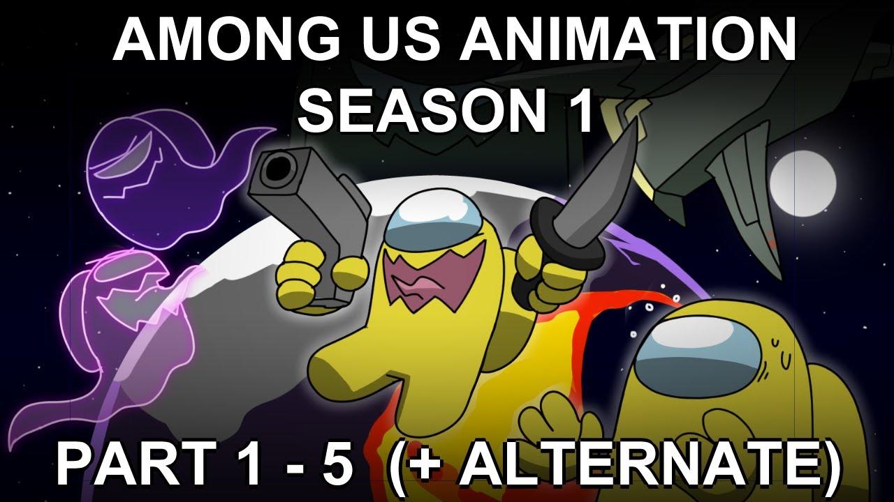 Among Us Animation Season 1 || Part 1 - 5 + AlternatePart1 ||